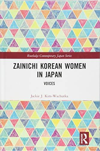 Zainichi Korean Women in Japan: Voices (Routledge Contemporary Japan, Band 79)