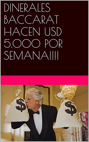 DINERALES BACCARAT HACEN USD 5.000 POR SEMANA!!!! por L. Gibson