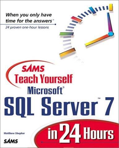Sams Teach Yourself Microsoft SQL Server 7 in 24 Hours by Matt Shepker (1999-10-19) par Matt Shepker