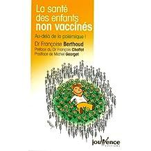 La santé des enfants non vaccinés : Au-delà de la polémique !
