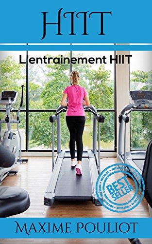 Livre gratuits HIIT: L'entrainement HIIT (HIIT, Entrainement HIIT, Cardio, Entrainement, Musculation, Fitness) pdf epub