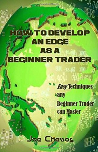 how-to-develop-an-edge-as-a-beginner-trader-easy-techniques-any-beginner-trader-can-master