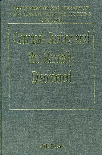 Criminal Justice and the Mentally Disordered (International Library of Criminology, Criminal Justice & Penology) (1998-07-20)