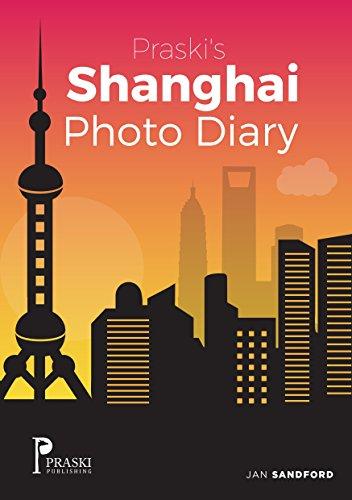 Praski's Shanghai Photo Diary (English Edition) -