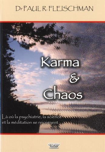Karma & Chaos : Là où la psychiatrie, la science et la méditation se rejoignent
