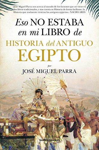 Eso no estaba en mi libro de Historia del Antiguo Egipto por José Miguel Parra