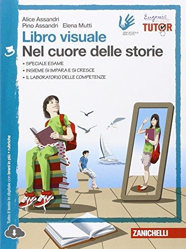 Libro visuale nel cuore delle storie. Per la Scuola media. Con espansione online: 3