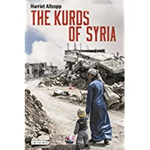 The Kurds of Syria: Political Parties and Identity in the Middle East (20161114) (English Edition)