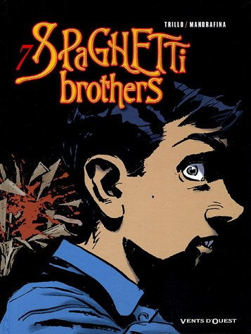 Spaghetti Brothers, Tome 7 :