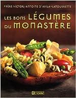 Les bonnes soupes du monastère - Les recettes préférées du Frère Victor-Antoine d'Avila-Latourrette de Victor-Antoine d' Avila-Latourrette,Alain-Xavier Arpino (Traduction) ( 6 décembre 1999 )