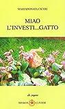 eBook Gratis da Scaricare Miao l investi gatto 1 (PDF,EPUB,MOBI) Online Italiano