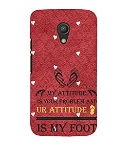 EPICCASE Got Problem With my Attitude Mobile Back Case Cover For Moto G 2nd Gen (Designer Case)