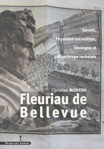 Louis Benjamin Fleuriau de Bellevue : Savant, physicien naturaliste, géologue et philanthrope rochelais (1761-1852)