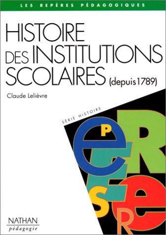 Histoire des institutions scolaires (depuis 1789)
