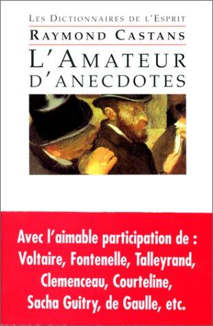 L'Amateur d'anecdotes par Raymond Castans