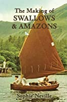 The Making of Swallows & Amazons: Behind the Scenes of the Classic Film, by Sophie Neville