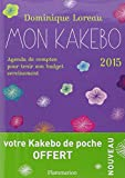 Mon Kakebo 2015 : Agenda de comptes pour tenir son budget sereinement