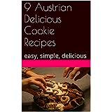9 Austrian Delicious Cookie Recipes: easy, simple, delicious (English Edition)