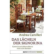Das Lächeln der Signorina: Commissario Montalbano lässt sich blenden. Roman