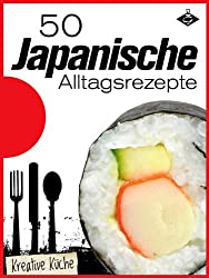 50 japanische Alltagsrezepte (Kreative Küche 7)