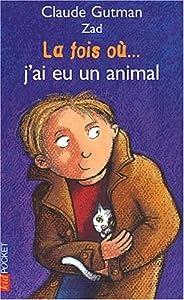 """Afficher """"La fois où j'ai eu un animal"""""""