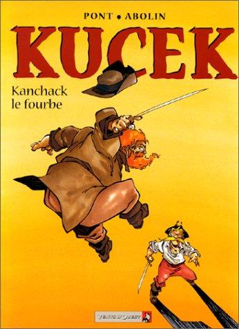 KUCEK TOME 2 : KANCHACK LE FOURBE
