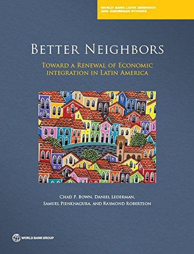 better-neighbors-toward-a-renewal-of-economic-integration-in-latin-america