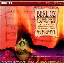 Berlioz: Symphonie Fantastique (original 1830 orchestration on period instruments) /ORR · Gardiner