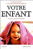 Votre enfant : Guide à l'usage des parents