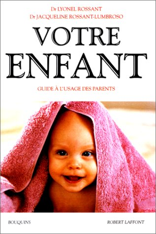 Votre enfant : Guide  l'usage des parents