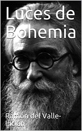 Luces de Bohemia eBook: Ramón del Valle-Inclán: Amazon.es: Tienda ...