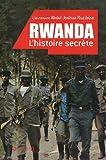 Rwanda l'histoire secrète