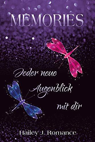 Memories: Jeder neue Augenblick mit dir von [Romance, Hailey J.]