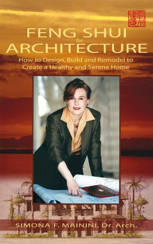 Feng Shui for Architecture: How to Design, Build and Remodel to Create a Healthy and Serene Home (English Edition)