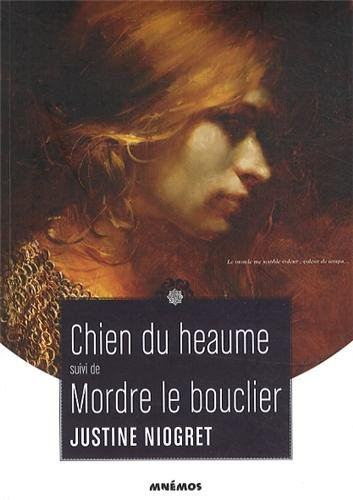 Chien du heaume suivi de Mordre le Bouclier par Justine Niogret
