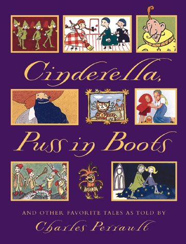 Cinderella, Puss in Boots, and other favourite tales : Charles Perrault