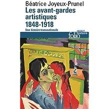 Les avant-gardes artistiques (1848-1918): Une histoire transnationale
