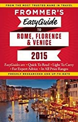 [Frommer's Easyguide to Rome, Florence and Venice 2015] (By: Stephen Keeling) [published: November, 2014]