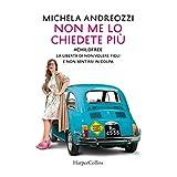 Michela Andreozzi (Autore) Disponibile da: 7 giugno 2018 Acquista:  EUR 18,00  EUR 15,30 9 nuovo e usato da EUR 15,30