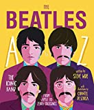 The Beatles A to Z - The Iconic Band - from Apple Corp. to Zebra Crossings