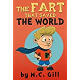 The Fart That Saved the World (a hilarious adventure for children ages 8-12) - with FREE AUDIO BOOK (English Edition)
