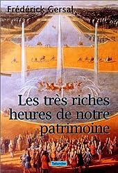 Les très riches heures de notre patrimoine