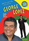 SPA/ENG-GEORGE LOPEZ (Little Jamie Books: What It's Like to Be / Que se siente al ser)