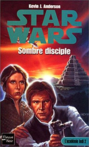 L'Académie Jedi, tome 2 : Sombre discipline par Kevin James Anderson
