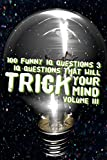 100 Funny IQ Questions 3: IQ Questions That Will Trick Your Mind
