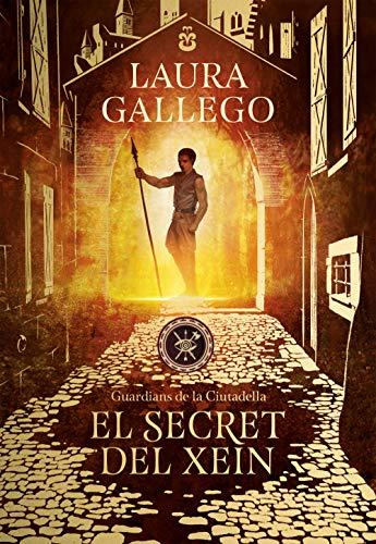 El secret del Xein (Guardians de la Ciutadella 2) (Serie Infinita) por Laura Gallego