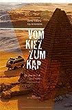Vom Kiez zum Kap: Mit unserem Bulli durch Afrika von Bernd Volkens