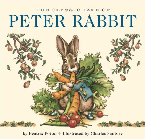 The Classic Tale of Peter Rabbit (Beatrix Potter)