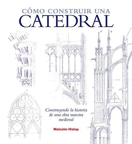 Cómo construir una catedral (Grandes temas) por Malcolm Hislop
