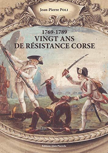 1769-1789: vingt ans de resistance en corse par Jean Pierre Poli